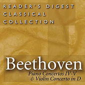Reader's Digest Classical Collection: Beethoven, Piano Concertos Nos. 4, 5 & Violin Concerto In D by Various Artists