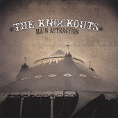 Play & Download Main Attraction by The Knockouts | Napster