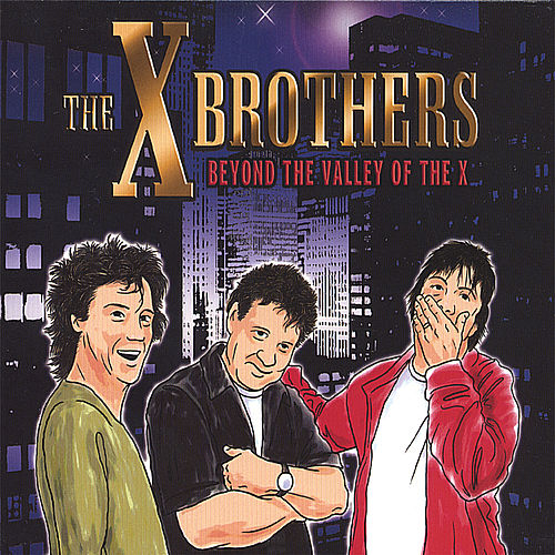 Play & Download Beyond the Valley of the X by The X Brothers | Napster