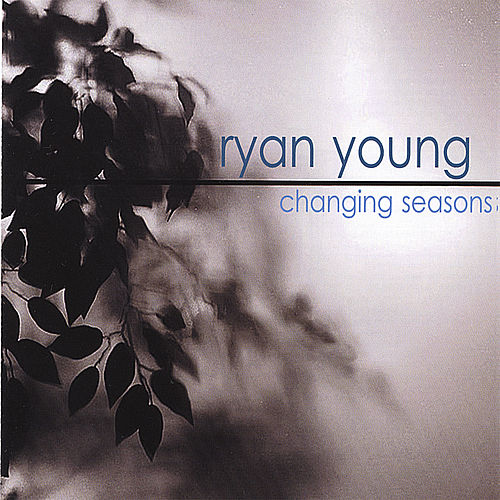 Play & Download Changing Seasons by Ryan Young | Napster