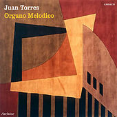 Play & Download Organo Melodico by Juan Torres | Napster