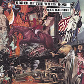 Play & Download War Machine by (Order of the) White Rose | Napster