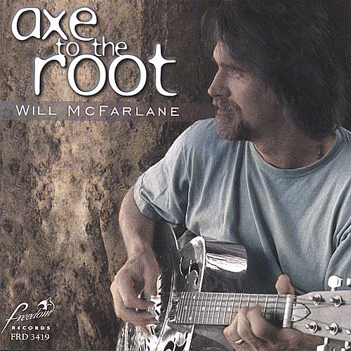 Axe to the Root by Will McFarlane
