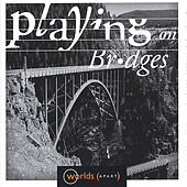 Play & Download Playing On Bridges by Worlds Apart | Napster