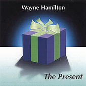 Play & Download The Present by Wayne Hamilton | Napster