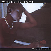Play & Download Where Is Love by Vivian Lee | Napster