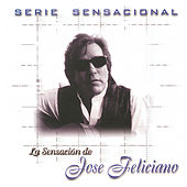 Play & Download Serie Sensacional by Jose Feliciano | Napster