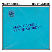 Play & Download Ten of Swords by Marc Carroll | Napster