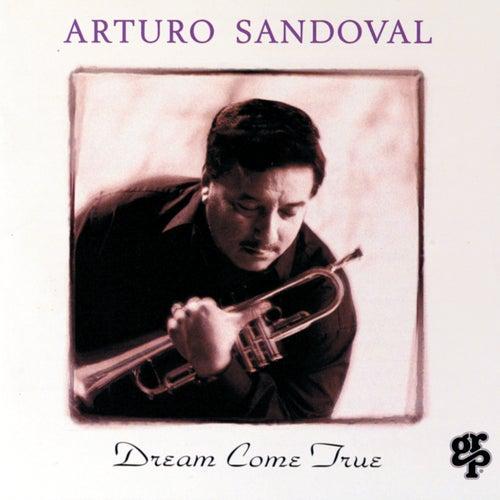 Play & Download Dream Come True by Arturo Sandoval | Napster