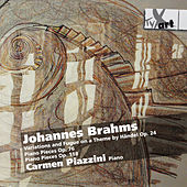 Play & Download Brahms: Piano Works by Carmen Piazzini | Napster