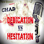 Dedication VS Hesitation by New Breed