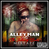 Play & Download Alley Man vs the Industry Beat's Mixtape by Alley Man | Napster