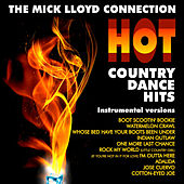 Play & Download Hot Country Dance Hits: Instrumental Versions by The Mick Lloyd Connection | Napster