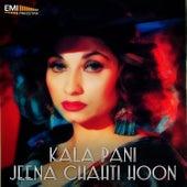 Kala Pani / Jeena Chahti Hoon by Various Artists