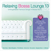 Play & Download Relaxing Bossa Lounge 13 by Various Artists | Napster