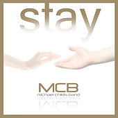 Play & Download Stay by Michael Chiklis Band | Napster