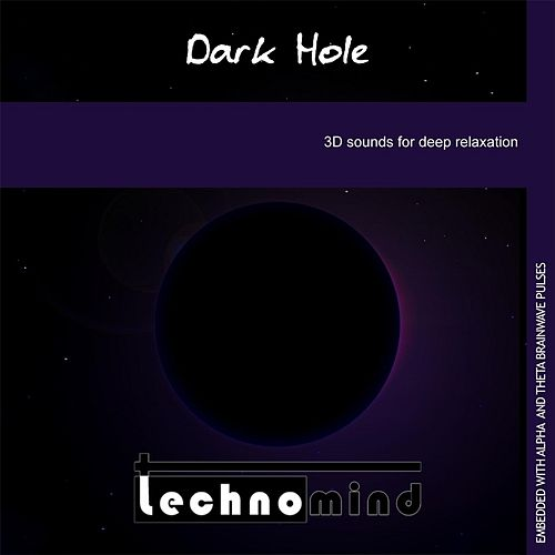 Black Hole: 3D Sounds for Deep Relaxation by Techno Mind