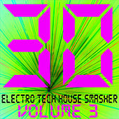 Play & Download 30 Electro Tech House Smasher, Vol. 3 by Various Artists | Napster