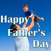 Play & Download Happy Father's Day by Various Artists | Napster