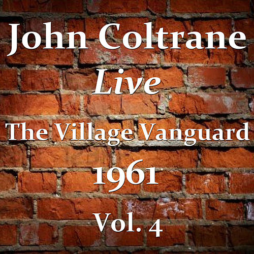 Play & Download The Village Vanguard 1961, Vol. 4 (Live) by John Coltrane | Napster