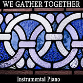 We Gather Together: Instrumental Piano by The O'Neill Brothers Group