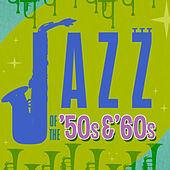 Jazz of the 50's & 60's by Various Artists