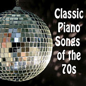 Classic Piano Songs of the 70s by The O'Neill Brothers Group