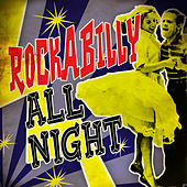 Play & Download Rockabilly All Night by Various Artists | Napster