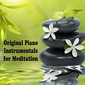 Play & Download Original Piano Instrumentals for Meditation by The O'Neill Brothers Group | Napster