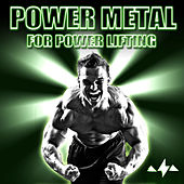 Power Metal for Power Lifting: Epic Metal Songs by Hammerfall, Blind Guardian, Primal Fear, Metalium, Wizard, Inmoria, And Seventh Avenue That Will Make You Want to Hit the Gym and Crush Any Weight Lifting Workout by Various Artists