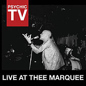 Play & Download Live at Thee Marquee by Psychic TV | Napster