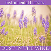 Play & Download Instrumental Classics: Dust in the Wind by The O'Neill Brothers Group | Napster