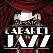 Authentic Cabaret Jazz by Various Artists
