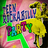 Play & Download Teen Rockabilly Party by Various Artists | Napster
