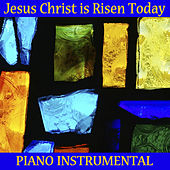 Play & Download Jesus Christ Is Risen Today: Piano Instrumental by The O'Neill Brothers Group | Napster