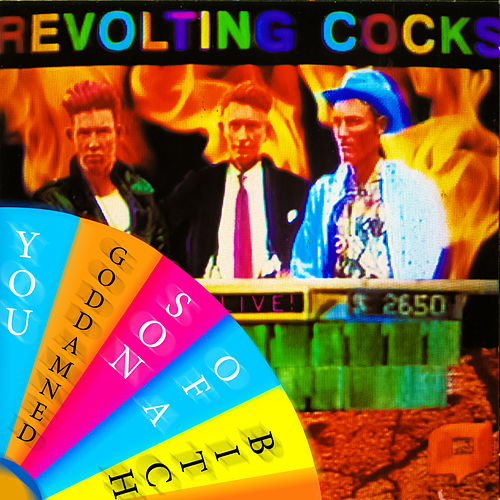 Play & Download You Goddamned Son of a Bitch by Revolting Cocks | Napster