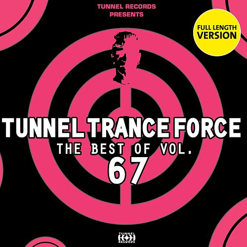 Tunnel Trance Force - Best of, Vol. 67 by Various Artists