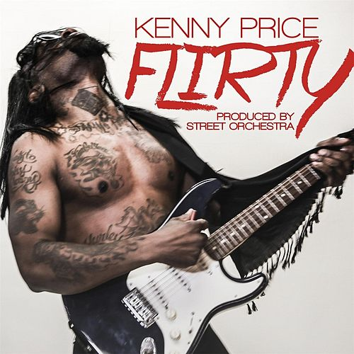 Play & Download Flirty by Kenny Price | Napster