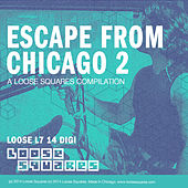 Escape from Chicago 2: Loose Squares Compilation von Various Artists