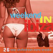 Play & Download Weekend in Ibiza 2 (26 New Chilled-Out Euro Tracks) by Various Artists | Napster