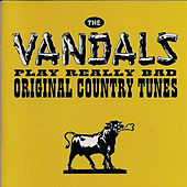 Play Really Bad Original Country Tunes by Vandals