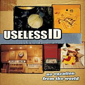 No Vacation from the World by Useless I.D