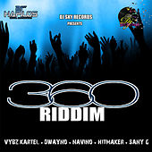 Play & Download 360 Riddim by Various Artists | Napster