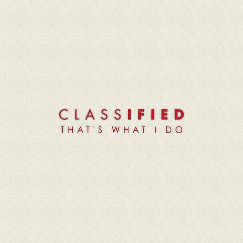 Play & Download That's What I Do by Classified | Napster