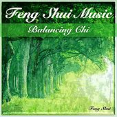 Play & Download Feng Shui Music: Balancing Chi by Feng Shui | Napster