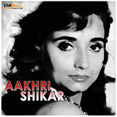 Aakhri Shikar (Original Motion Picture Soundtrack) by Various Artists