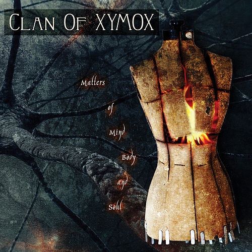 Play & Download Matters of Mind, Body and Soul by Clan of Xymox | Napster