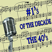 Play & Download #1's of the Decade the 40's by Various Artists | Napster