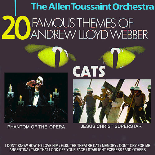 Play & Download 20 Famous Themes of Andrew Lloyd Webber by Allen Toussaint | Napster