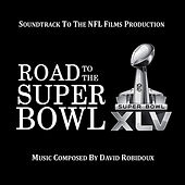 Play & Download Road To the Super Bowl XLV (Soundtrack To the NFL Films Production) by David Robidoux | Napster